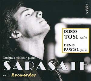 Diego Tosi : Sarasate (Intégrale violon & piano) – Volume 3 : Recuerdos